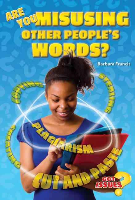 Are You Misusing Other People's Words? By Francis, Barbara